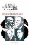 EL PSOE: DE PROBLEMA A PESADILLA (1936-1939) - 9788494073441 - ENRIQUE DOMINGUEZ MARTINEZ CAMPOS