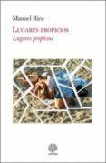 LUGARES PROPICIOS - 9788494401541 - MANUEL RICO
