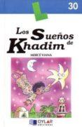 LOS SUEÑOS DE KHADIM - 9788496485341 - MERCE VIANA MARTINEZ