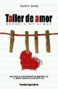 TALLER DE AMOR: GUIA PRACTICA PARA DIRIGIR TUS PENSAMIENTOS AL AM OR Y HACER LA COLADA EMOCIONAL - 9788496829541 - RAIMON SAMSO