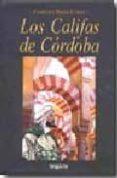 LOS CALIFAS DE CORDOBA - 9788496912441 - FRANCISCO BUENO GARCIA