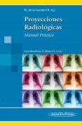 PROYECCIONES RADIOLOGICAS: MANUAL PRACTICO - 9788498354041 - N. DE LA FUENTE