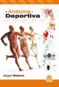 ANATOMIA DEPORTIVA (BICOLOR)(5ª ED REVISADA Y AMPLIADA) - 9788499104041 - JÜRGEN WEINECK