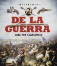 DE LA GUERRA. CARL VON CLAUSEWITZ - 9788499283241 - PAOLO PALUMBO