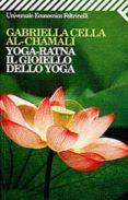 yoga-ratna. il gioiello dello yoga-gabriella cella al-chamali-9788807815041