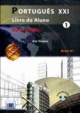 PORTUGUES XXI 1 AL + EJ +CD - 9789727579341 - VV.AA.