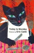 TODAY IS MONDAY - 9780399236051 - ERIC CARLE