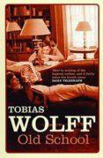 old school-tobias wolff-9780747574651