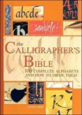 calligrapher s bible: 100 complete alphabets and how to draw them (texto en castellano)-david harris-janet mehigan-9780764156151