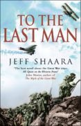 to the last man (ebook)-jeff shaara-9781407066851