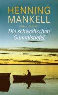 DIE SCHWEDISCHEN GUMMISTIEFEL - 9783552057951 - HENNING MANKELL