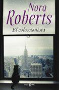 EL COLECCIONISTA - 9788401343551 - NORA ROBERTS