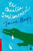 EL CANALLA SENTIMENTAL - 9788408094951 - JAIME BAYLY
