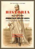 HISTORIA DE LAS CUATRO ORDENES MILITARES: SANTIAGO, CALATRAVA, AL CANTARA Y MONTESA (2ª ED.) - 9788415177951 - JOSE FERNANDEZ LLAMAZARES