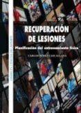 RECUPERACION DE LESIONES: PLANIFICACION DEL ENTRENAMIENTO FISICO - 9788415793151 - CARLOS PEREZ CASCALLANA