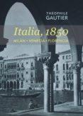 ITALIA, 1850 - 9788416160051 - THEOPHILE GAUTIER