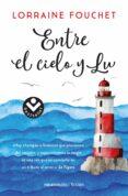 ENTRE EL CIELO Y LU - 9788416240951 - LORRAINE FOUCHET
