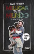 MI LUGAR EN EL MUNDO: EL AGUA DE LA VIDA (PREMIO FEEL GOOD 2015) - 9788416429851 - FRANCISCO MORENO ARANGUENA