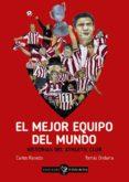 EL MEJOR EQUIPO DEL MUNDO: HISTORIAS DEL ATHLETIC CLUB - 9788416575251 - TOMAS ONDARRA