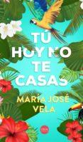 TÚ, HOY NO TE CASAS - 9788416580651 - MARIA JOSE VELA