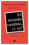 EL MUNDO CAMBIA, ¿Y TU? - 9788417568351 - EVA COLLADO DURAN