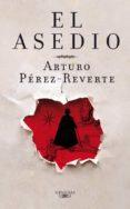 EL ASEDIO - 9788420405551 - ARTURO PEREZ-REVERTE