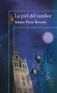 LA PIEL DEL TAMBOR (EBOOK) - 9788420410951 - ARTURO PEREZ REVERTE