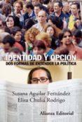 IDENTIDAD Y OPCION: DOS FORMAS DE ENTENDER LA POLITICA - 9788420648651 - SUSANA AGUILAR FERNANDEZ