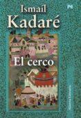 EL CERCO - 9788420651651 - ISMAIL KADARE