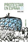 protestar en españa 1900-2013 (ebook)-rafael cruz-9788420697451