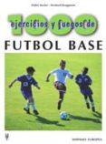 1000 ejercicios y juegos de futbol base-walter bucher-bernard bruggmann-9788425514951