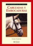 CABEZADAS Y EMBOCADURAS : GUIAS FOTOGRAFICAS DEL CABALLO - 9788425517051 - CAROLYN HENDERSON