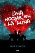 UNA NOCHE EN LA LUNA - 9788427200951 - CATH CROWLEY