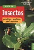 GUIA DE INSECTOS PERJUDICIALES Y BENEFICIOSOS PARA LA AGRICULTURA - 9788428208451 - ASSUMPCIO MORET