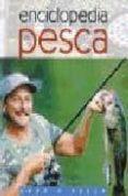 ENCICLOPEDIA DE LA PESCA - 9788430555451 - VV.AA.