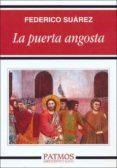 LA PUERTA ANGOSTA - 9788432110351 - FEDERICO SUAREZ VERDEGUER