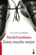 ESTOY MUCHO MEJOR - 9788432224751 - DAVID FOENKINOS