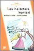 LAU HAIZETARA KONTARI - 9788433015051 - ANTTON IRUSTA