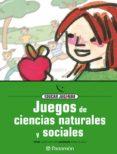 JUEGOS DE CIENCIAS NATURALES Y SOCIALES: EDUCAR JUGANDO - 9788434223851 - VV.AA.