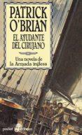 EL AYUDANTE DEL CIRUJANO: UNA NOVELA DE LA ARMADA INGLESA - 9788435016551 - PATRICK O BRIAN