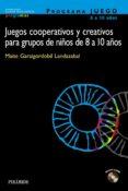 JUEGOS COOPERATIVOS Y CREATIVOS PARA GRUPOS DE NIÑOS DE 8 A 10 AÑ OS (INCLUYE CD) (PROGRAMA JUEGO) - 9788436817751 - MAITE GARAIGORDOBIL LANDAZABAL