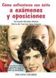 COMO ENFRENTARSE CON EXITO A EXAMENES Y OPOSICIONES - 9788436825251 - FERNANDO MIRALLES MUÑOZ
