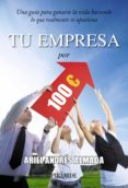 TU EMPRESA POR 100 EUROS - 9788436828351 - ARIEL ANDRES ALMADA