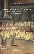 GRANDEZA Y DECADENCIA DE LA REPUBLICA ROMANA - 9788437618951 - MARCEL LE GLAY