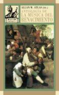 ANTOLOGIA DE LA MUSICA DEL RENACIMIENTO: LA MUSICA EN EUROPA OCCI DENTAL, 1400-1600 - 9788446016151 - VV.AA.