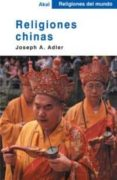 RELIGIONES CHINAS - 9788446018551 - JOSEPH A. ADLER