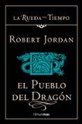 EL PUEBLO DEL DRAGON (SAGA LA RUEDA DEL TIEMPO 6) - 9788448034351 - ROBERT JORDAN