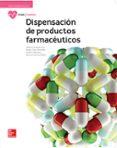 DISPENSACIÓN DE PRODUCTOS FARMACÉUTICOS. EDICIÓN 2017 - 9788448611651 - VV.AA.