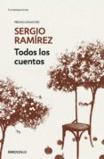 TODOS LOS CUENTOS - 9788466345651 - SERGIO RAMIREZ