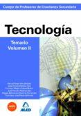 CUERPO DE PROFESORES DE ENSEÑANZA SECUNDARIA. TECNOLOGIA. TEMARIO. VOLUMEN II - 9788466583251 - VV.AA.